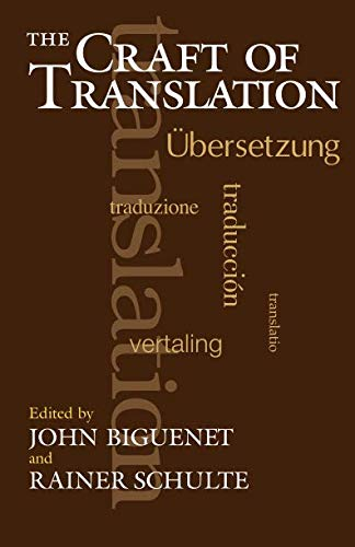 (The Craft of Translation (Chicago Guides to Writing, Editing, and Publishing))