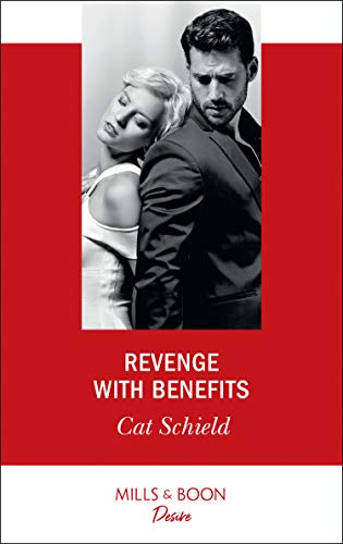 Revenge With Benefits (Mills & Boon Desire) (Sweet Tea and Scandal, Book 3) (English Edition)