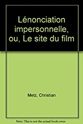 L'enonciation impersonnelle, ou, Le site du film (French Edition)