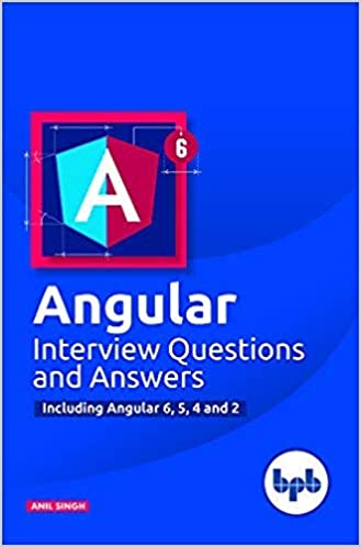 Angular Interview Questions and Answers Including Angular 6, 5, 4 and 2