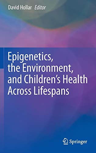 Epigenetics, the Environment, and Children's Health Across Lifespans (Human Impact On The Environment For Kids)