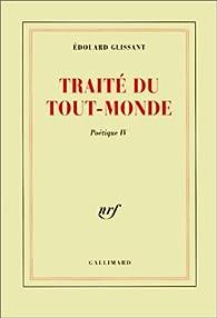 Traité du tout-monde par Edouard Glissant