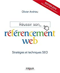 Réussir son référencement web : Stratégie et techniques SEO par Andrieu