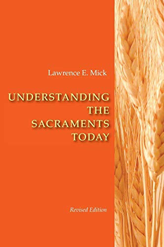 Understanding The Sacraments Today, Revised Edition