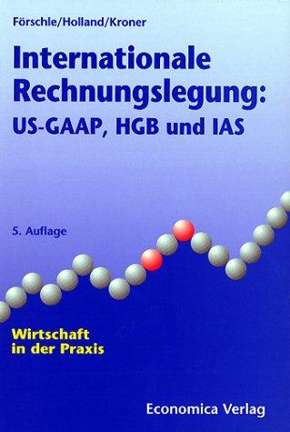 Internationale Rechnungslegung: US-GAAP, HGB und IAS