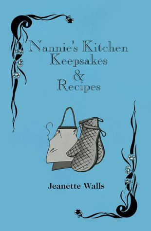 Nannie's Kitchen Keepsakes & Recipes