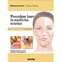 Procedure laser in medicina estetica. Guida pratica