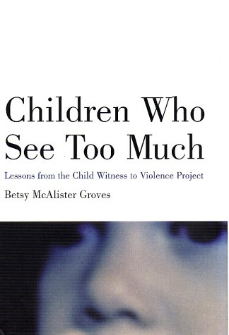 Download Children Who See Too Much: Lessons from the Child Witness to Violence Project pdf epub