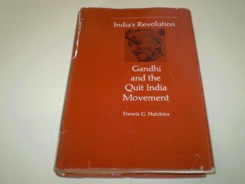 India's Revolution: Gandhi and the Quit India Movement