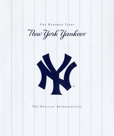 The New York Yankees: One Hundred Years, The Official - York Store New Yankees Nyc