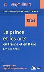 Le prince et les arts en France et en Italie (XIVe-XVIIIe siècle)