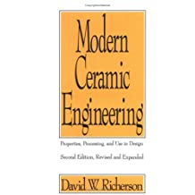 Modern Ceramic Engineering: Properties, Processing, and Use in Design, Third Edition