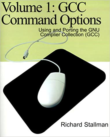 Gcc Command Options: Using and Porting the Gnu Complier