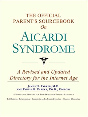 Book The Official Parent's Sourcebook on Aicardi Syndrome: A Revised and Updated Directory for the Internet Age: A Directory for the Internet Age