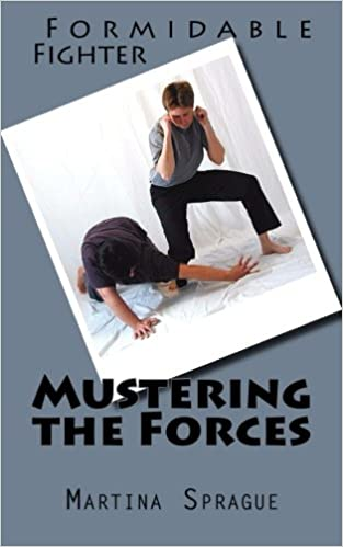 Mustering the Forces (Formidable Fighter) (Volume 1 ...