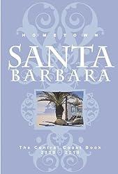 Hometown Santa Barbara: The Central Coast Book