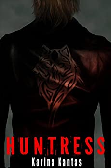 Huntress (OUTLAW Book 2) by [Kantas, Karina]