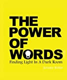 img - for The Power Of Words: Finding Light In A Dark Room book / textbook / text book