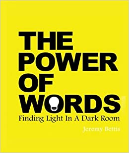 The Power Of Words: Finding Light In A Dark Room