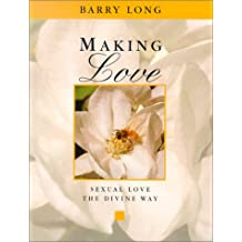 Making Love:Sexual Love the Divine Way