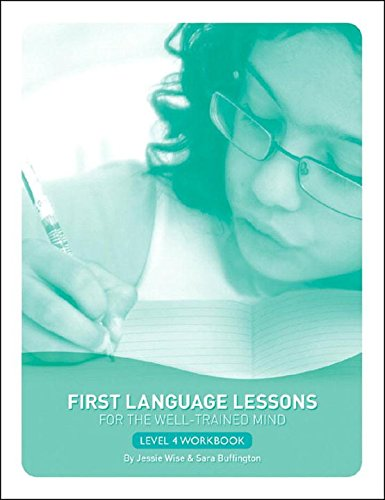 First Language Lessons for the Well-Trained Mind: Level 4 Student Workbook (First Language Lessons) by Peace Hill Press