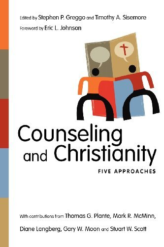 Counseling and Christianity: Five Approaches [Paperback] [2012] (Author) Stephen P. Greggo, Timothy A. Sisemore, Eric L. Johnson
