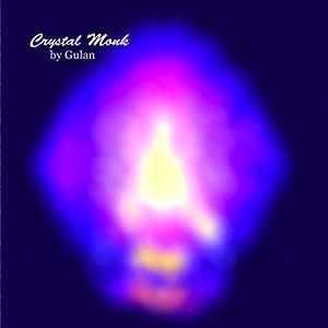 Gulan - Crystal Monk. Ambient & Meditation music.