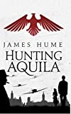 img - for Hunting Aquila: An intriguing debut spy drama, set during World War 2, with a twist book / textbook / text book