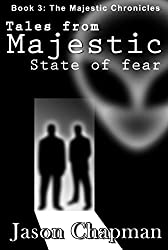 Tales from Majestic: State of fear (The Majestic Chronicles Book 3)