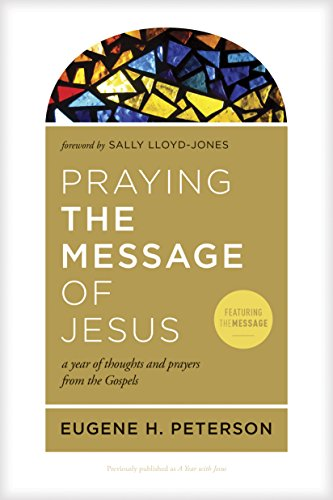 Download Praying the Message of Jesus: A Year of Thoughts