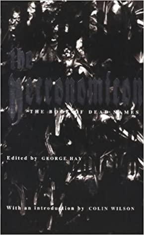 The Necronomicon: The Book of Dead Names: George Hay, Colin