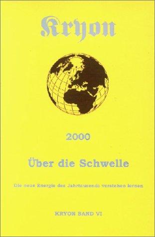 Kryon, Bd. 6, 2000 und über die Schwelle