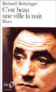 C'est beau une ville la nuit : blues, Bohringer, Richard