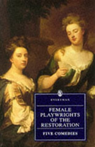 Female Playwrights of the Restoration (Everyman's Library)