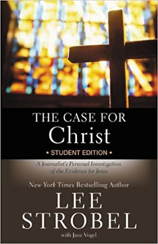 The Case For Christ Student Edition A Journalist S Personal