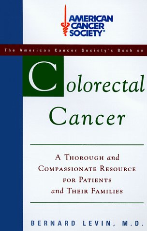 The American Cancer Society Colorectal Cancer Levin M D Bernard 9780679778134 Amazon Com Books