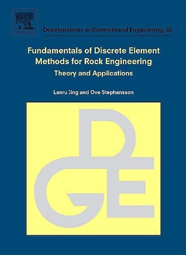 Fundamentals of Discrete Element Methods for Rock Engineering: Theory and Applications, Volume 85 (Developments in Geote