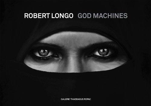 Robert Longo: God Machines