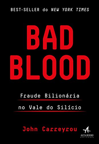 Book cover from Bad Blood. Fraude Bilionaria no Vale do Silicio (Em Portugues do Brasil) by John Carreyrou