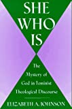 She Who Is, Elizabeth A. Johnson, 0824513762