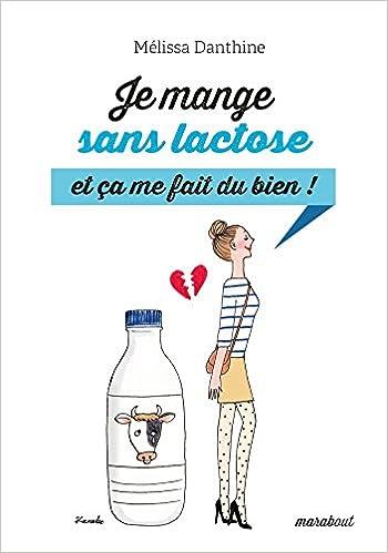 Livres gratuits en ligne Je mange sans lactose, et ça me fait du bien ! pdf epub