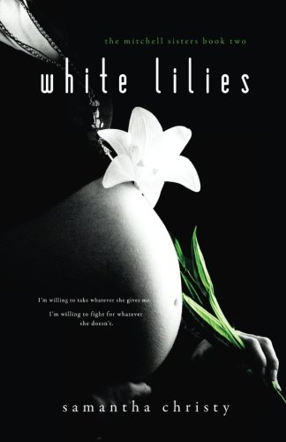 White Lilies: The Mitchell Sisters Book Two