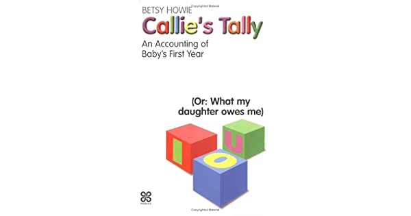 Callie's Tally: An Accounting of Baby's First Year - (Or