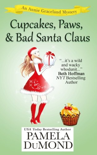 4: Cupcakes, Paws, and Bad Santa Claus: A Romantic, Comedic Annie Graceland Mystery (Volume (Four Cups)