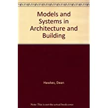 Models and Systems in Architecture and Building