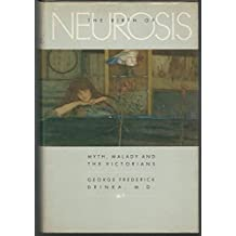 Birth of Neurosis: Myth, Malady, and the Victorians