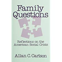 Family Questions: Reflections on the American Social Crisis