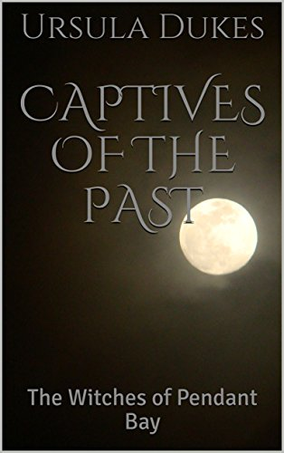 Bay Pendant - Captives of  the Past: The Witches of Pendant Bay (Captives of the Past Book 1)