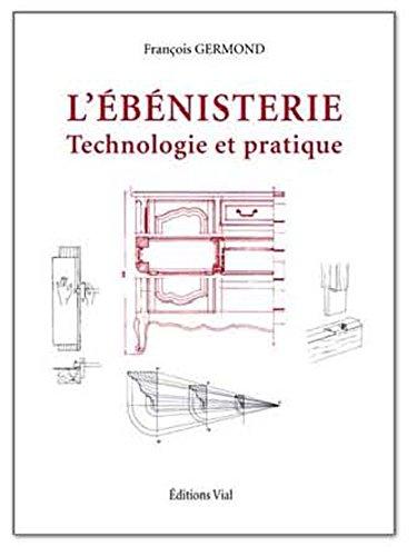 L'ébénisterie : Technologie et pratique
