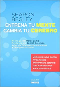 Book Entrena tu mente, cambia tu cerebro/ Train your mind, change your brain: Como una nueva Ciencia revela nuestro extraordinario potencial para ... to Transform Ourselves (Spanish Edition)